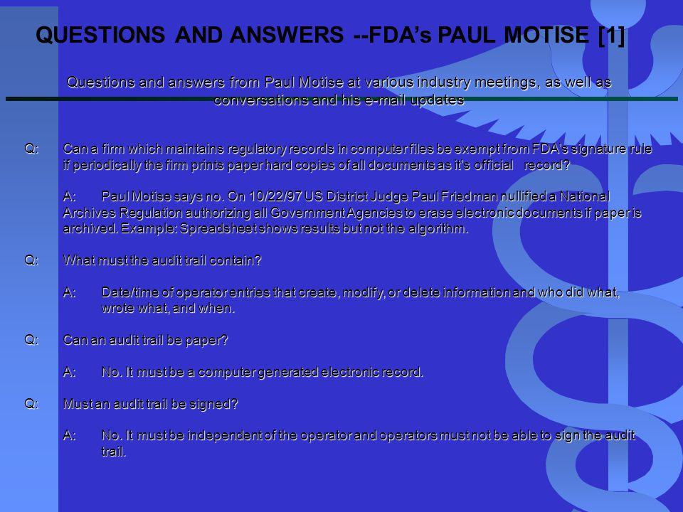 QUESTIONS AND ANSWERS --FDA's PAUL MOTISE [1]